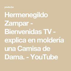 Hermenegildo Zampar - Bienvenidas TV - explica en moldería una Camisa de Dama. - YouTube