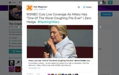 "Kek Magician ‏@Kek_Magician MSNBC Cuts Live Coverage As Hillary Has ""One Of The Worst Coughing Fits Ever"" 