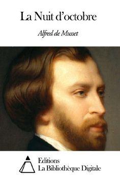 La Nuit d'octobre de Alfred de Musset, http://www.amazon.fr/dp/B00DQF8LPW/ref=cm_sw_r_pi_dp_UdxWub0FF1AJ8