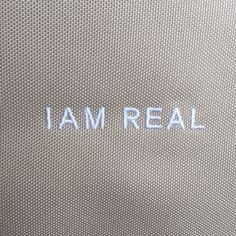But I don't want to be real