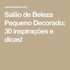 Salão de Beleza Pequeno Decorado: 30 inspirações e dicas!