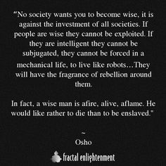 ...a wise man is afire, alive, aflame...