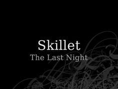The Last Night- written by Mar and dedicated to Lux- Ember City -(Mar and Lux) ---------------------------------------------------------------------------------------------------------------------------------------------Skillet- The Last Night-Lyrics - YouTube