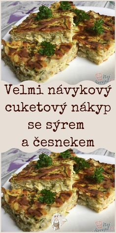 Velmi návykový cuketový nákyp se sýrem a česnekem Slovakian Food, Healthy Breakfast On The Go, Lunches And Dinners, Healthy Life, Clean Eating, Good Food, Food And Drink, Veggies, Vegetarian