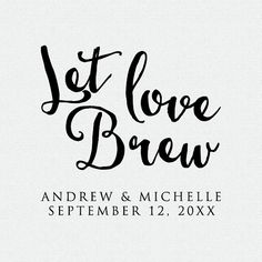 This listing is for a Let Love Brew personalized stamp. You can dress up your coffee sleeves, coffee bags, or use for anything you can imagine.