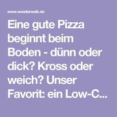 Eine gute Pizza beginnt beim Boden - dünn oder dick? Kross oder weich? Unser Favorit: ein Low-Carb-Boden aus einer herzhaften