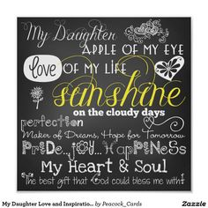 My Daughter Love and Inspiration Poster would make a wonderful baby shower gift for the expected little girl.