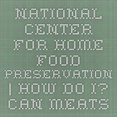 National Center for Home Food Preservation | How Do I? Can Meats