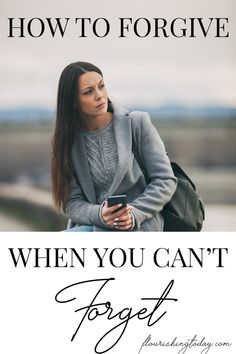 How to Forgive When You Can't Forget - Flourishing Today Christian Women, Christian Faith, Christian Living, Prayer Quotes, Faith Quotes, Faith Prayer, Women Of Faith, Knowing God, Christian Inspiration