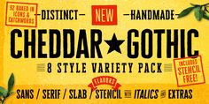 Check out the Cheddar Gothic font at Fontspring. Cheddar Gothic is a hand drawn, 8 style type family, including Sans, Serif, Slab, and Stencil (FREE!) styles—each with Italics and includes 92 matching catchwords and icons.