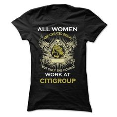 Women work at Citigroup - #unique gift #student gift. GET => https://www.sunfrog.com/LifeStyle/Women-work-at-Citigroup.html?68278