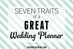 Seven Traits of a Great Wedding Planner from TheEveryLastDetail.com