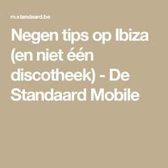 Negen tips op Ibiza (en niet één discotheek) - De Standaard Mobile