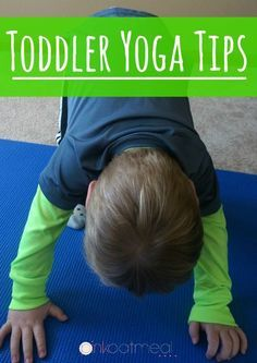 Toddler Yoga Tips. Great tips on how to do yoga with a toddler! I love all the different yoga ideas too! - Pink Oatmeal