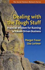 Dealing With the Tough Stuff by Margot Fraser , Lisa Lorimer | Berrett-Koehler Publishers