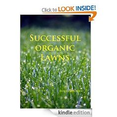 Successful Organic Lawns - how to grow your lawn safely so your kids and pets can roll on it.