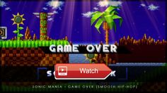 Sonic Mania Game Over Smooth HipHop DJ SonicFreak  For WAV Trackouts tagless custom instrumentals or Graphic Design email djsonicfreakchannellivecom Discord Server