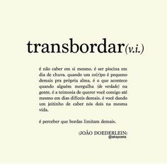 transbordar (v.i.) Some Words, New Words, Sign Quotes, Love Quotes, Urban Poetry, Caption Quotes, Poetry Quotes, Inspire Me, Sentences