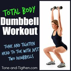 All you need is two weights. The best total-body workout with dumbbells! #workout #fitness from Tone-and-Tighten.com