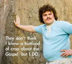 one of my favorite shows! Nacho Libre Meme, Nacho Libre Quotes, Movie Quotes, Funny Quotes, Funny Memes, Lyric Quotes, Quotes Quotes, Laugh A Lot, Laugh Out Loud