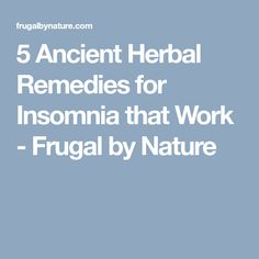 5 Ancient Herbal Remedies for Insomnia that Work - Frugal by Nature Insomnia Remedies, Herbal Remedies, Frugal, Herbalism, Healthy, Nature, Herbal Medicine, Naturaleza, Budget