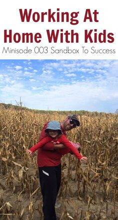 Working At Home With Kids - Minisode 003 Sandbox To Success