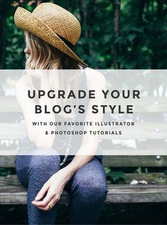 Upgrade Your Blog's Style. Learn how to use Illustrator and Photoshop. Click through for the best Illustrator and Photoshop Tutorials. Repin to save for later.