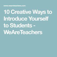 10 Creative Ways to Introduce Yourself to Students - WeAreTeachers