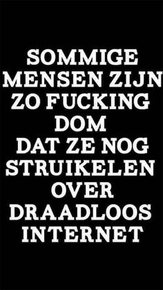 E-mail - Roel Palmaers - Outlook Love Words, Beautiful Words, Funny Picture Quotes, Funny Quotes, Dutch Quotes, One Liner, Wall Quotes, Man Humor, Lol