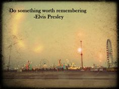 Elvis sure knew what he was doing. 35 years after his death and I still think of him every day.