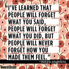 http://www.womenshealthmag.com/life/maya-angelou-quotes/slide/11