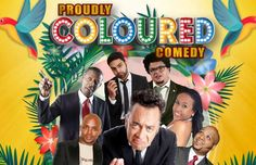 Emperors Palace presents Proudly Coloured Comedy for the whole family