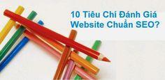 http://www.khoahocseo.com/2014/11/the-nao-la-mot-website-chuan-seo.html Những tiêu chí đánh giá một website chuẩn SEO là gì?
