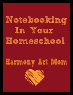 Notebooking In Your HOmeschool from Harmony Art Mom. List of resources for you to use with your family