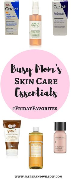 Top 10 Skin Care Essentials For Busy Moms   SkinCare   Anti aging Skin Care   Moisturizers   Facial Cleansers   Beauty   Beauty Products