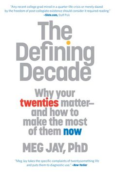 """Our """"thirty-is-the-new-twenty"""" culture tells us the twentysomething years don't matter. Some say they are a second adolescence. Others call them an emerging adulthood. Dr. Meg Jay, a clinical psychologist, argues that twentysomethings have been caught in a swirl of hype and misinformation, much of which has trivialized what is actually the most defining decade of adulthood."""