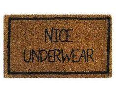 NICE UNDERWEAR MAT   Hilarious Doormat, Welcome Mat Humor, Undies Doormat, Nice Underwear Doormat, Hand Woven, Natural Coconut Fiber   UncommonGoods