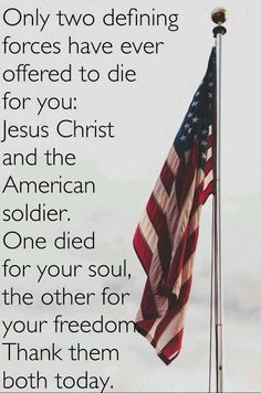 Only two defining sources have ever offered to die for you: Jesus Christ ➕ and the American Soldier 🇺🇸 Good Quotes, Life Quotes, Qoutes, Inspirational Quotes, Uplifting Quotes, Amazing Quotes, Wisdom Quotes, Quotes Quotes, Patriotic Pictures