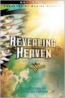 Revealing Heaven.... I have read this book... it is a must read christian book about heaven. Very encouraging !!!
