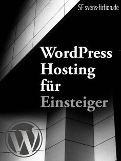 WordPress Hosting für Einsteiger. #Wordpress #Hosting #Blogs
