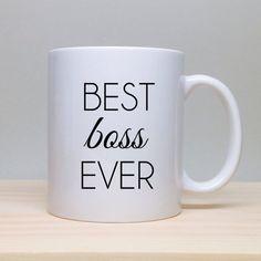Gift For Boss - Boss Gift - Boss Mug - Best Boss Ever- Boss's Day Gift - Boss Lady - Boss Babe - Christmas Gift for Boss - Boss Gift Idea