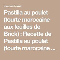 Pastilla au poulet (tourte marocaine aux feuilles de Brick) : Recette de Pastilla au poulet (tourte marocaine aux feuilles de Brick) - Marmiton