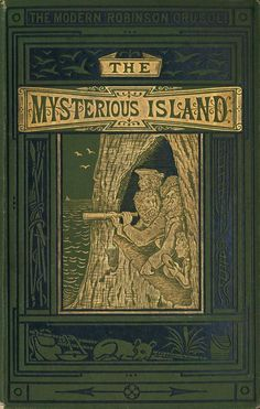 The Mysterious Island : the Modern Robinson Crusoe. Jules Verne (1828-1905). Scribner, Armstrong, & Co., New York, 1876...