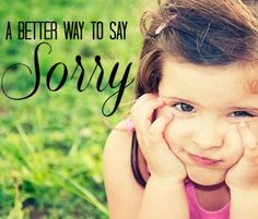 A Better Way to Say Sorry: Teach Your Children a Thorough Apology by cuppacocoa