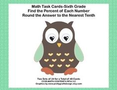 This product has two sets of 24 task cards to provide practice in finding the percent of each number and rounding the answer to the nearest tenth. The cards provide lots of practice and differentiation for the variety of levels in your class.   Student Worksheets and Answer Keys Included Aligned with CCSS.MATH.CONTENT.6.RP.A.3.C