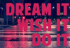 ♥ Dream it. Wish it. Do it.☼