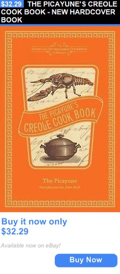 cookbooks: The Picayunes Creole Cook Book - New Hardcover Book BUY IT NOW ONLY: $32.29