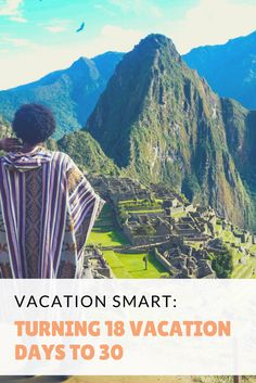 Vacation Smart: Turning 18 vacation days to 30 – The Stylish Trotter