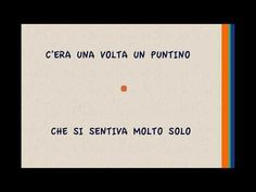 STORIA DI UN PUNTINO - YouTube Herve, Album, Storytelling, Activities For Kids, Preschool, Dads, Coding, Cards Against Humanity, Youtube
