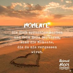 Momente, die dich sprachlos machen und dein Herz berühren, sind die Momente, di… Moments that leave you speechless and touch your heart are the moments you will never forget. Spirit Magic, Safe Journey, German Quotes, German Words, Quotes About Everything, Quotations, Life Quotes, Happy Quotes, About Me Blog